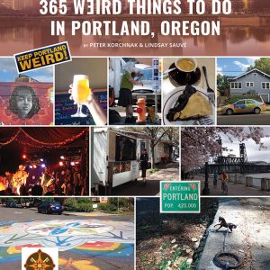 365 Weird Things to Do in Portland - Cover